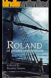 Roland: of Pirates and Patriots