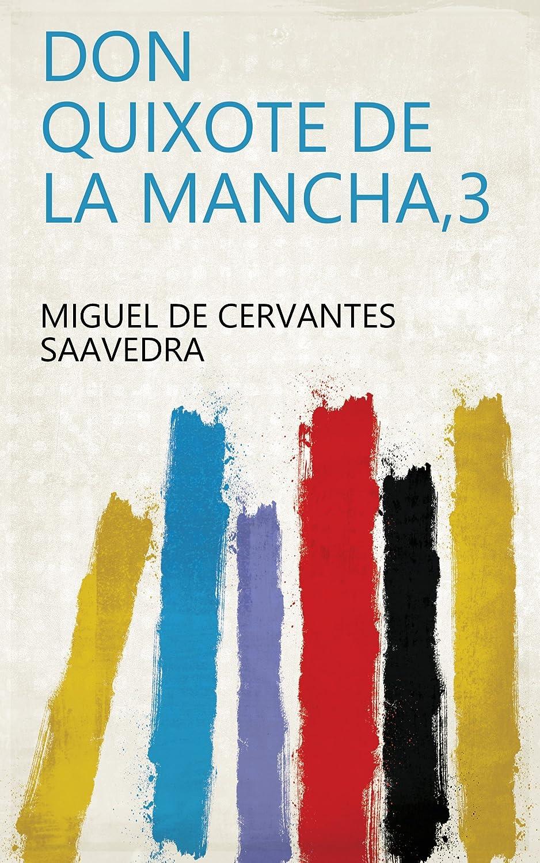 Don Quixote de la Mancha,3 (English Edition) eBook: Miguel de ...