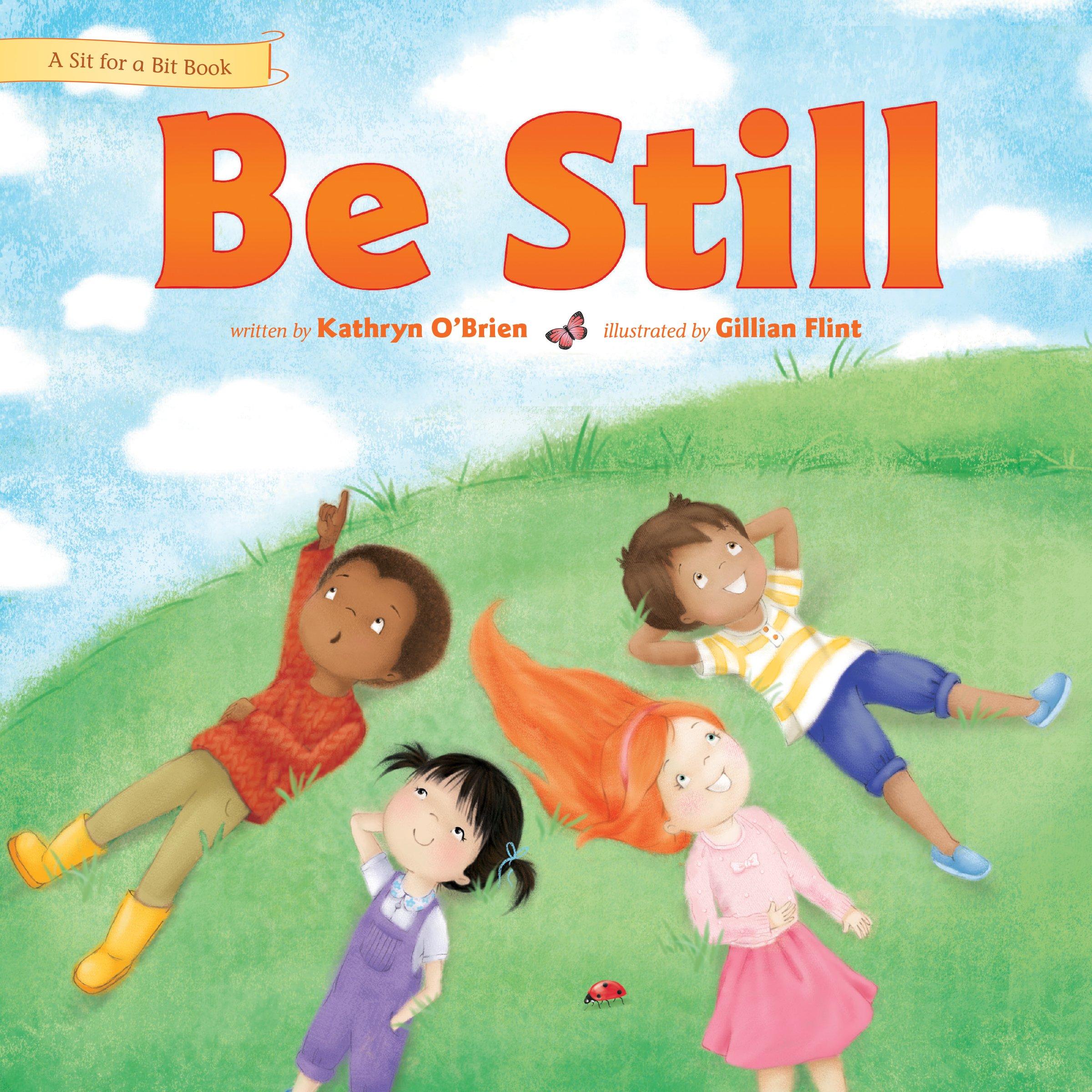 Be Still (Sit for a Bit): Kathryn O\'Brien, Gillian Flint ...