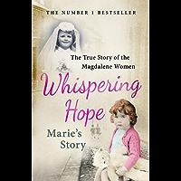 Whispering Hope - Marie's Story: The True Story of the Magdalene Women
