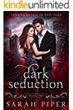 Dark Seduction: A Vampire Romance (Vampire Royals of New York Book 2)