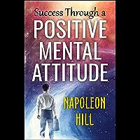 Success Through a Positive Mental Attitude (English Edition)