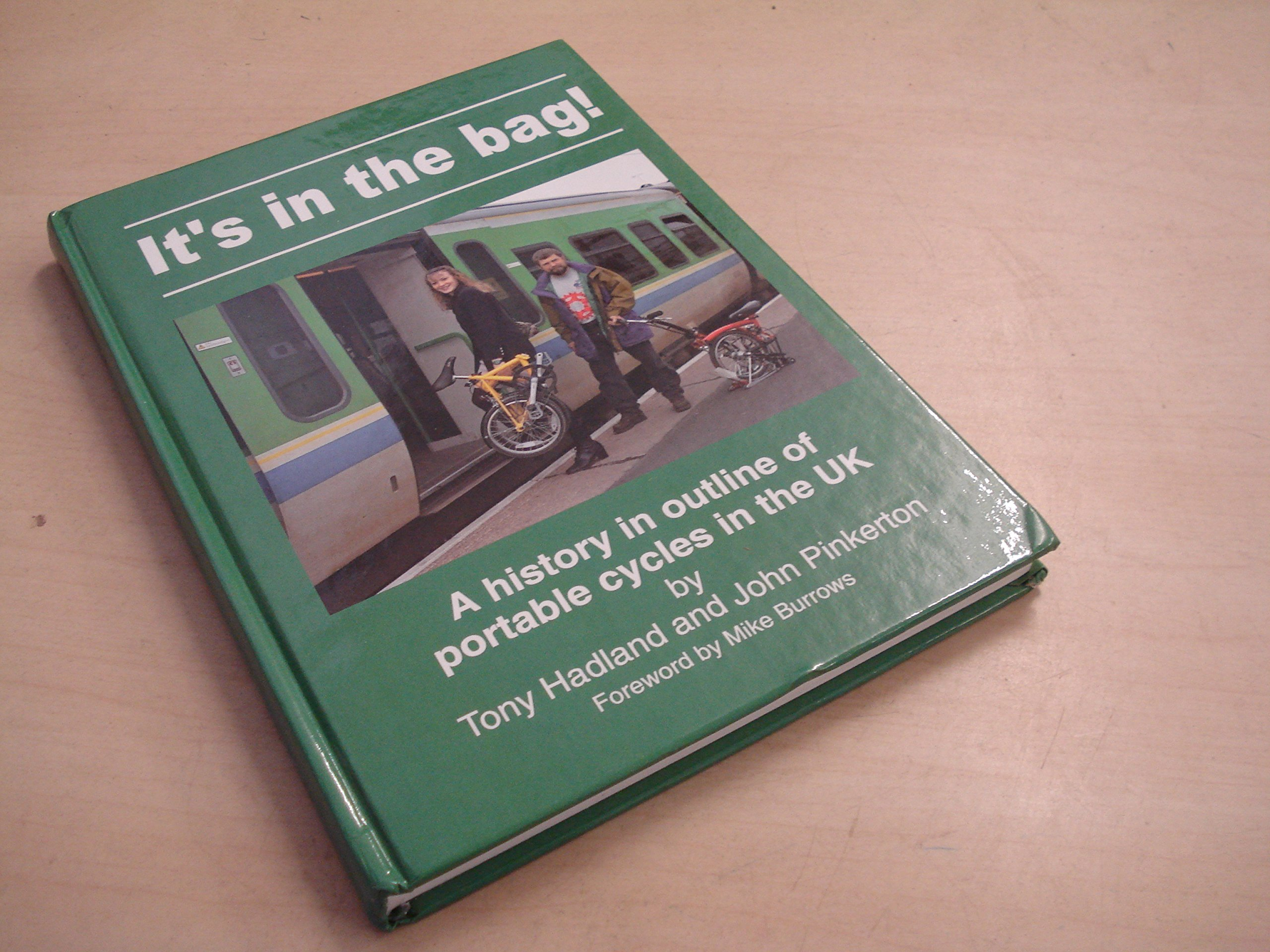 It's in the Bag!: Outline History of Portable Cycles in the UK, Hadland, Tony; Pinkerton, John