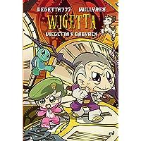 Wigetta. Viegetta y Babyrex (4You2)