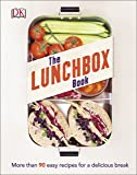 The Lunchbox Book: More than 90 Easy Recipes for a Delicious Break