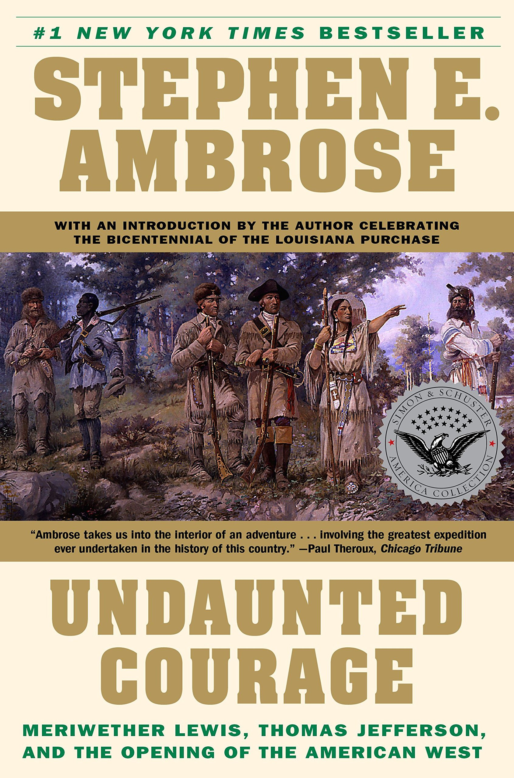 Undaunted Courage: Meriwether Lewis, Thomas Jefferson, and the Opening of the American West Paperback – June 2, 1997 Stephen Ambrose Simon & Schuster 0684826976 USA
