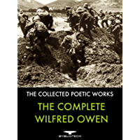 The Complete Wilfred Owen: The Collected Poetic Works