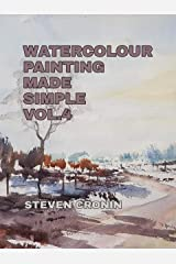 Watercolour Painting Made Simple Vol.4 Kindle Edition