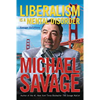Liberalism Is a Mental Disorder: Savage Solutions (English Edition)
