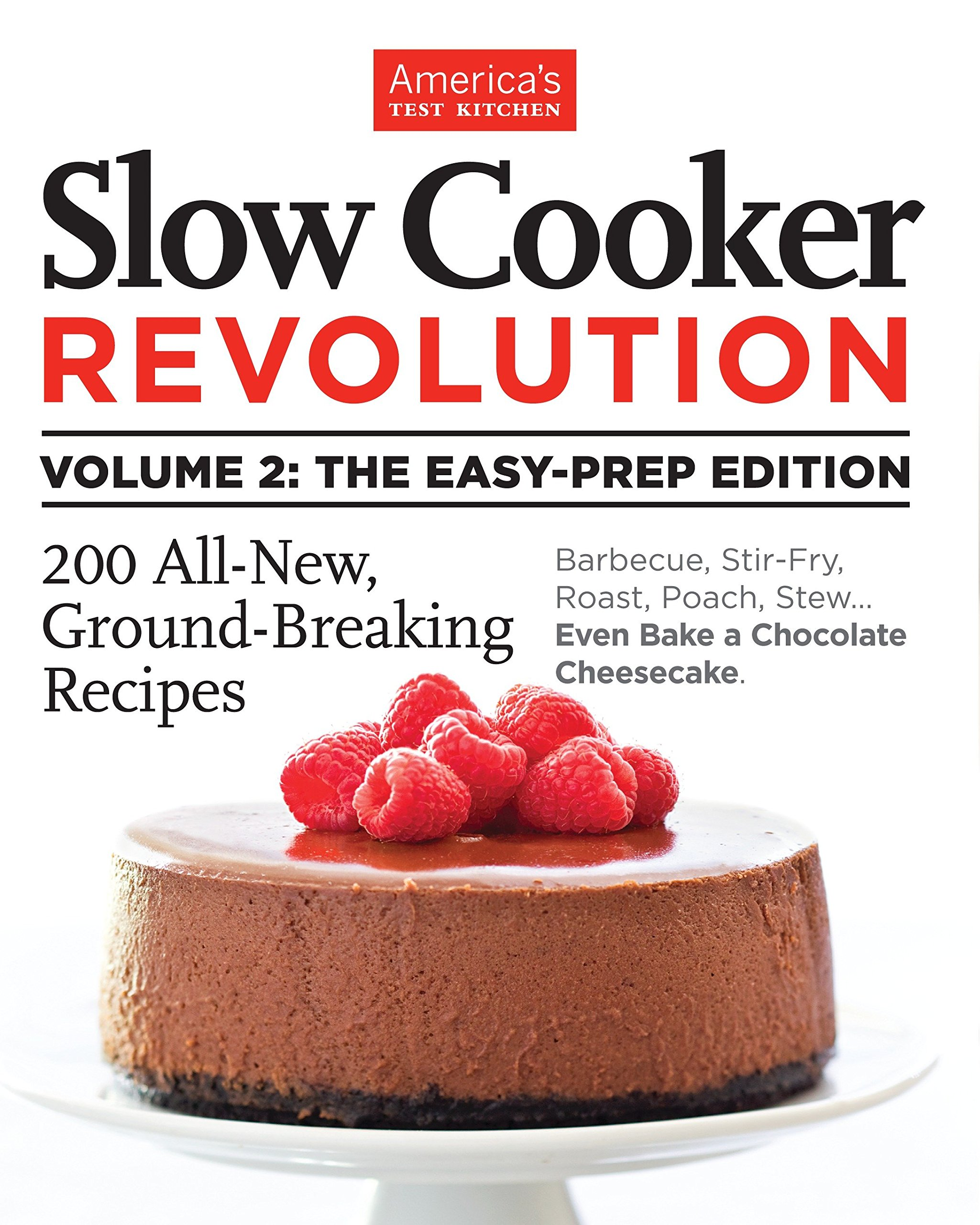 Fantastic Slow Cooker Revolution Volume 2 The Easy Prep Edition 200 Best Image Libraries Sapebelowcountryjoecom