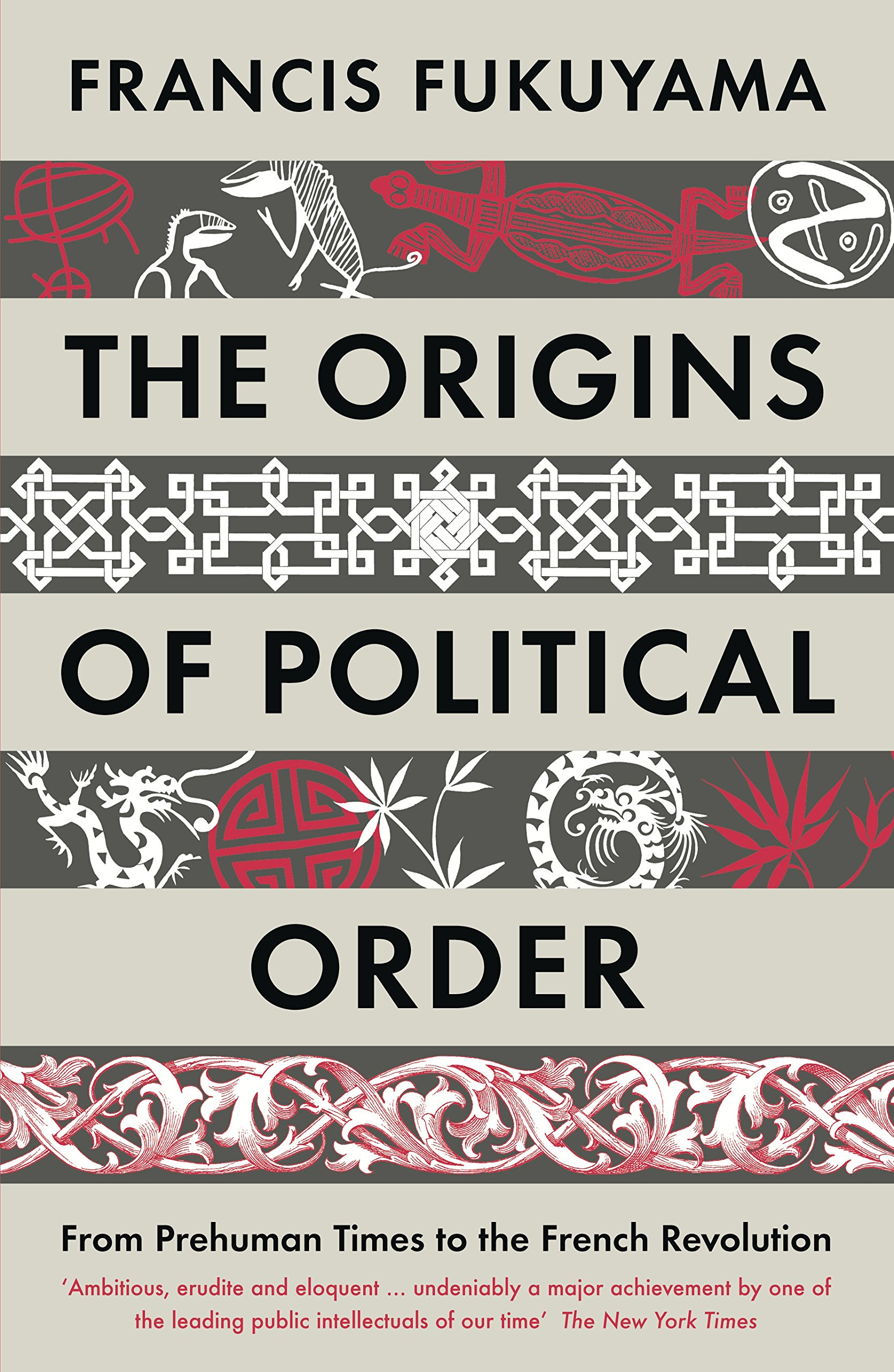 The Origins Of Political Order  From Prehuman Times To The French Revolution