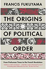 The Origins of Political Order: From Prehuman Times to the French Revolution Paperback