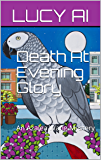 Death At Evening Glory: An Azalea Wang Mystery