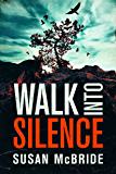 Walk Into Silence (Jo Larsen Book 1) (English Edition)