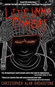 Suicide The Hard Way: Little Jimmy Combat (Series Title: Single-Shot To The Head_Short-Story Series Book 4)