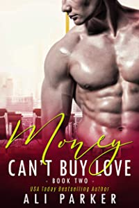 Money Can't By Love #2: (A Sexy Billionaire Bad Boy Novel) (Money Can't Buy Love)