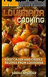 Louisiana Cooking: Easy Cajun and Creole Recipes from Louisiana (English Edition)