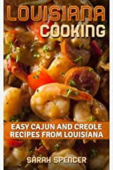 Louisiana Cooking: Easy Cajun and Creole Recipes from Louisiana Kindle Edition