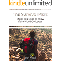 The Survival Plan: Steps You Need to Know If the World Collapses