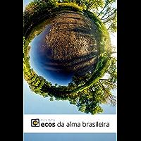 Ecos da alma brasileira #03