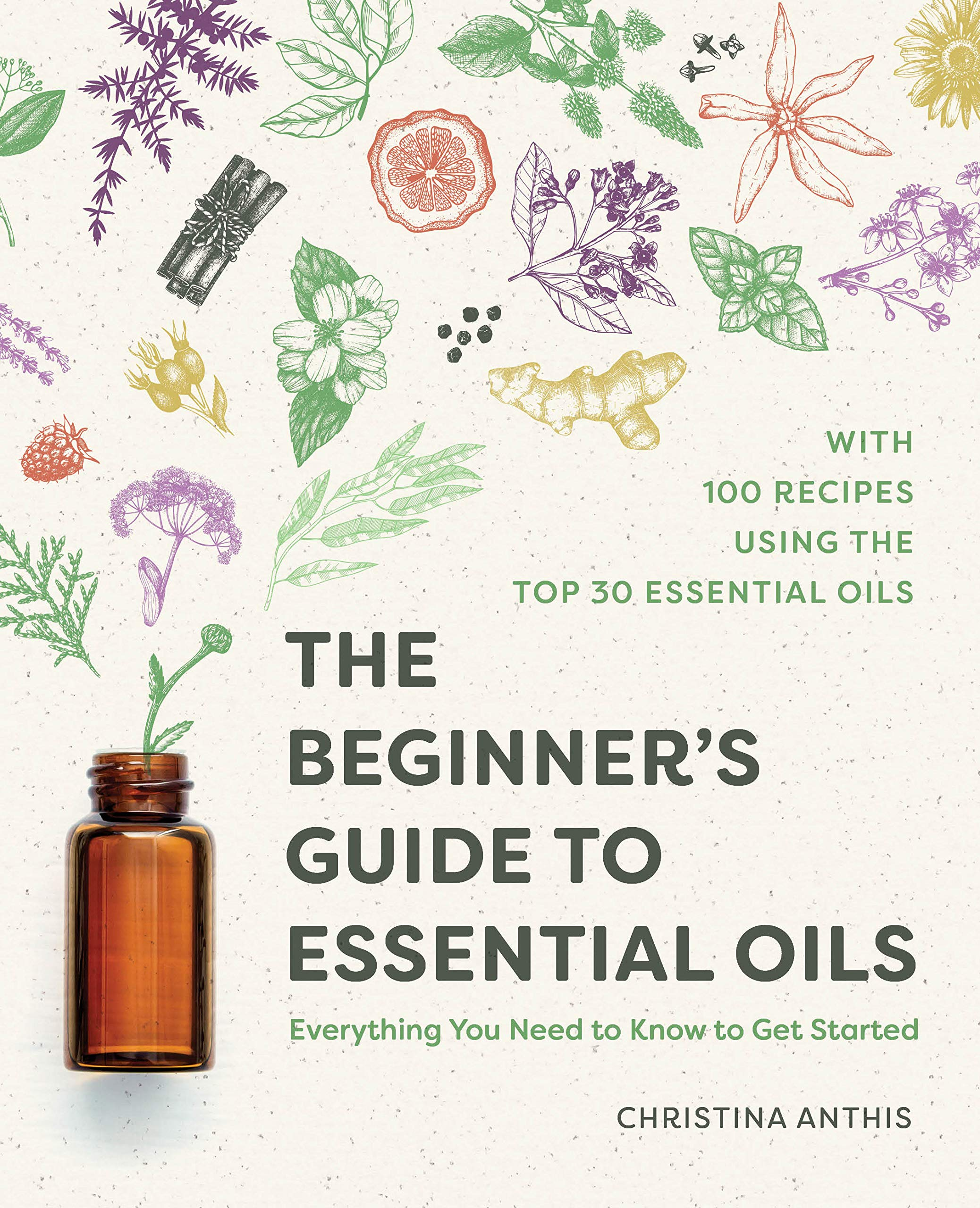 The Beginner's Guide to Essential Oils Everything You Need to ...
