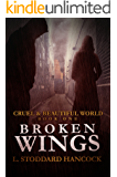 Broken Wings (Cruel and Beautiful World Book 1)