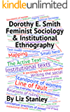 Dorothy E. Smith, Feminist Sociology & Institutional Ethnography: A Short Introduction