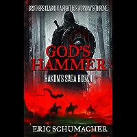 God's Hammer: A Viking Age Novel (Hakon's Saga Book 1) (English Edition)
