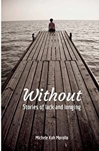 Without: Stories of lack and longing