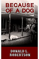 Because of a Dog: A Western Novella Kindle Edition