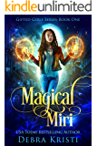 Magical Miri (Gifted Girls Series Book 1)