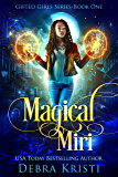Magical Miri: A Coming of Age Paranormal/Urban Fantasy with Witches (Gifted Girls Series Book 1)