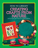 Creating Crafts from Nature (How-to Library)