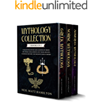 Mythology Collection: 3 books in 1: Fascinating Myths and Legends of Greek and Norse Gods, Heroes and Viking beliefs, Sumerian History and Mesopotamian Empire