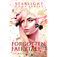 Forgotten Fairytale 2 (The Starlight Gods Series Book 8) (English Edition)