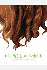 The Will of Cancer Kindle Edition