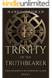 Trinity of the Truthbearer: The Journeys of Connor Clark (The Gewellyn Chronicles Book 2)