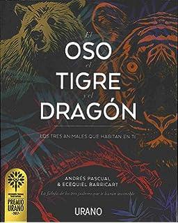 El oso, el tigre y el dragon (Spanish Edition)