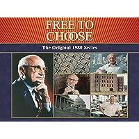 Free To Choose - The Original 1980 TV Series