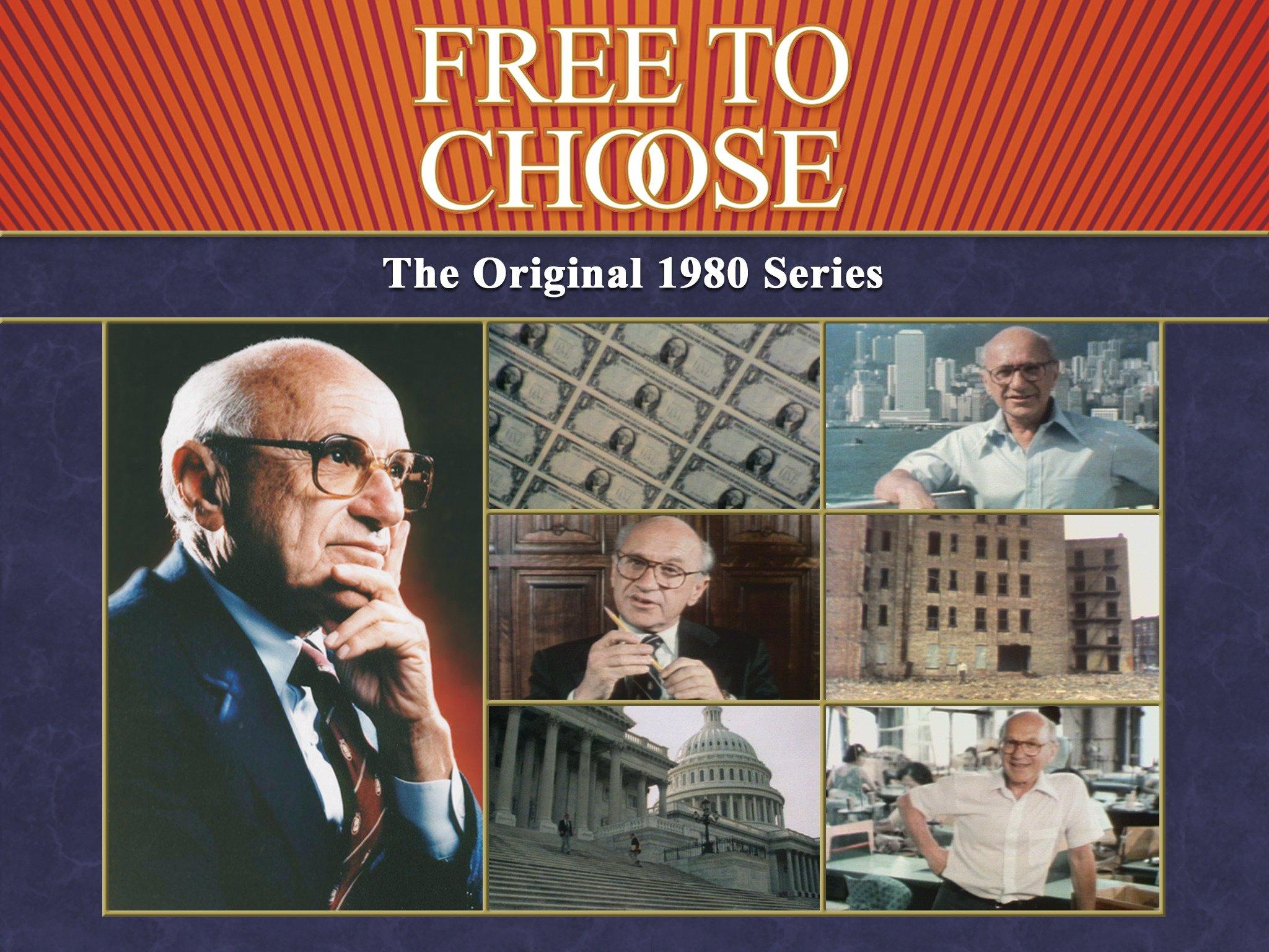 Free To Choose - The Original 1980 TV Series on Amazon Prime Video UK
