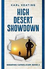 High Desert Showdown (Debating Catholicism Book 2) Kindle Edition