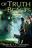 Of Truth and Beasts: A Novel of the Noble Dead (Noble Dead Saga: Series 2 Book 3)