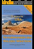 Unsere schönste Reise: Offroad im Wohnmobil auf Wander- und Fotoreise (15 Monate USA - Naturwunder des Wilden Westens 3)