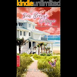 The Sea Breeze Cottage: Book 5: (A La Jolla Cove Series)