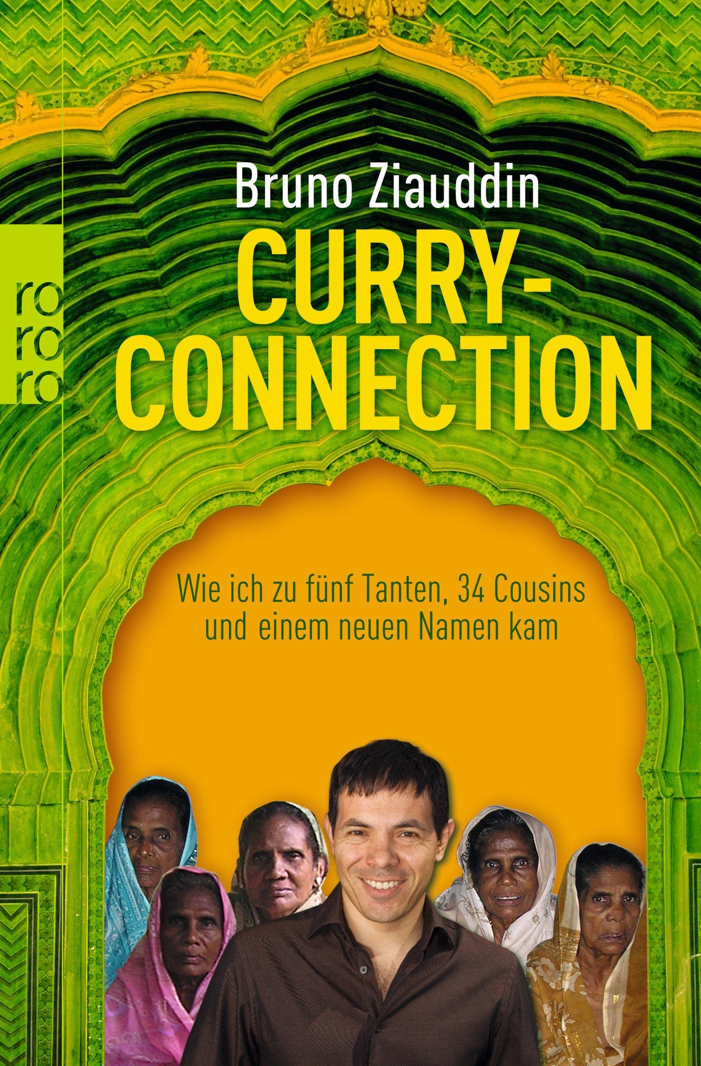 Curry-Connection: Wie ich zu fünf Tanten, 34 Cousins und einem neuen Namen kam Taschenbuch – 2. Januar 2010 Bruno Ziauddin Rowohlt Taschenbuch 3499625482 Ghana