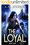 The Loyal: Part One
