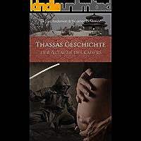 Thassas Geschichte: Der Attaché des Kaisers