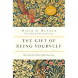 The Gift of Being Yourself: The Sacred Call to Self-Discovery (The Spiritual Journey)