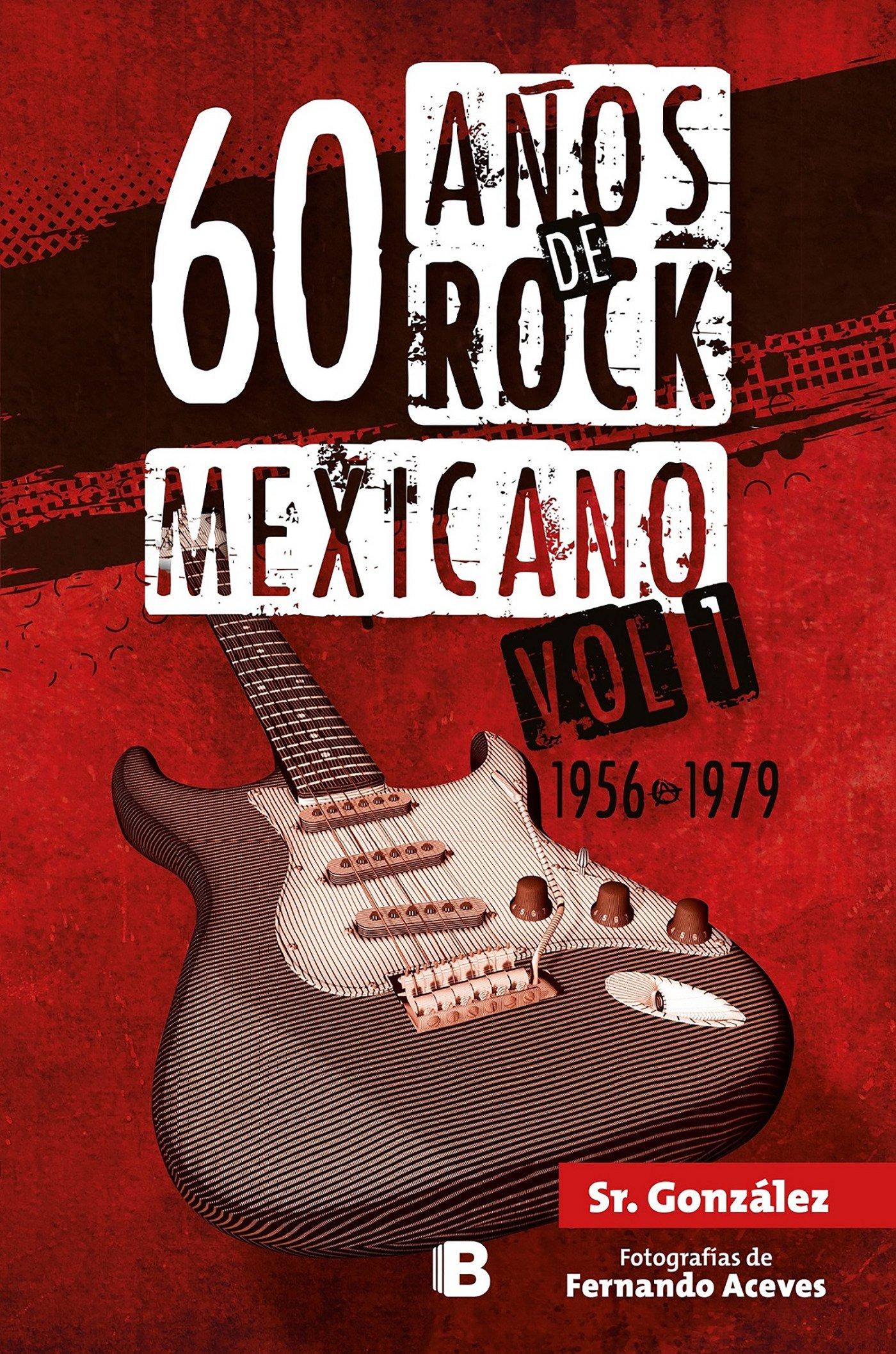 60 años de rock mexicano/60 Years of Mexican Rock: 1956-1979 (Spanish Edition)