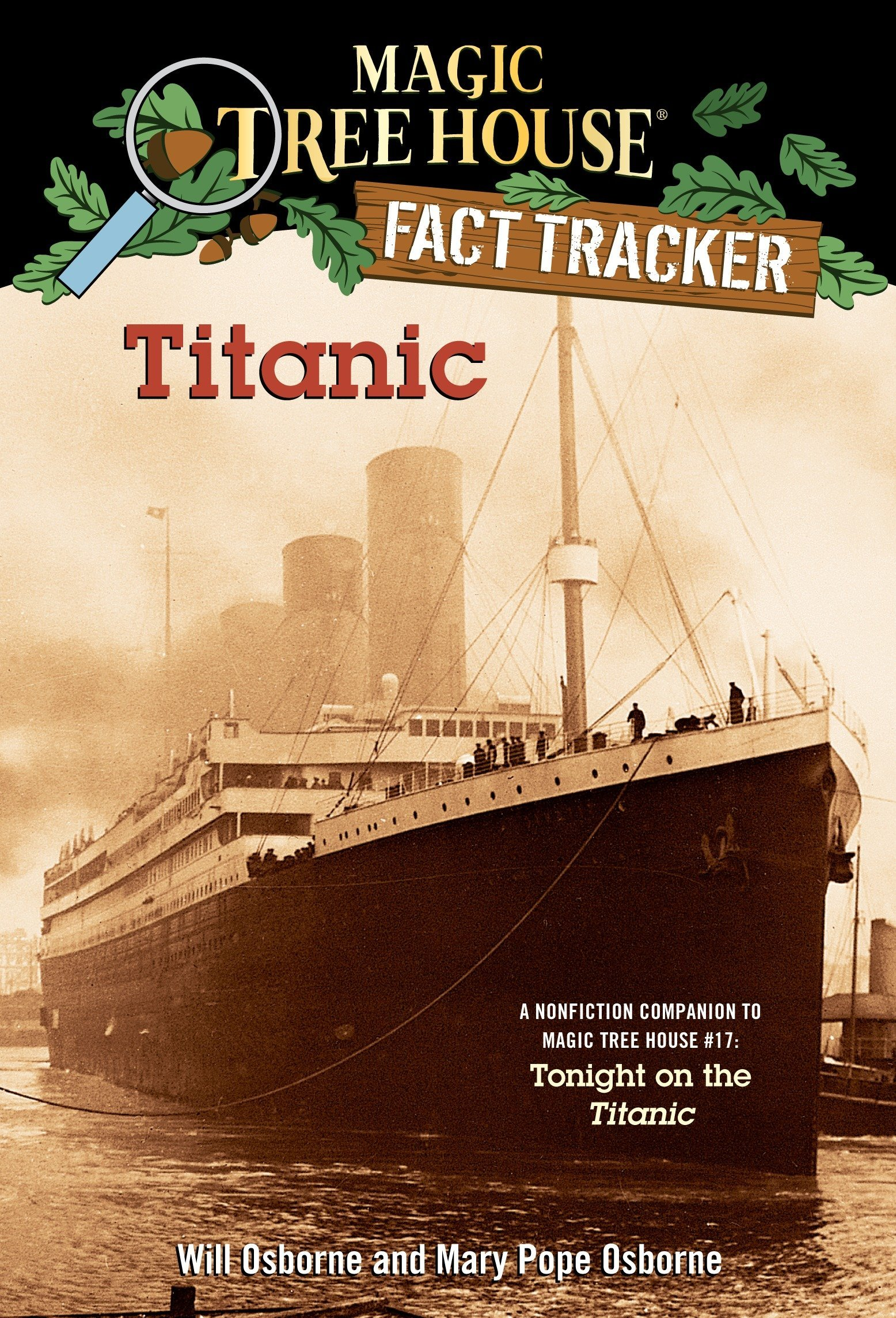 Titanic: A Nonfiction Companion to Magic Tree House #17: Tonight on the Titanic Paperback – August 27, 2002 Mary Pope Osborne Will Osborne Sal Murdocca 0375813578